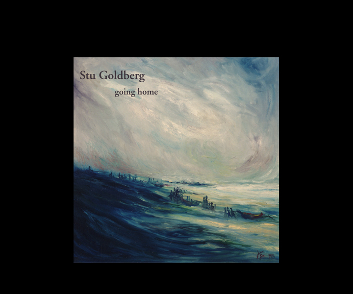 Stu Goldberg - Going Home CD (2001) Stu Goldberg - piano, Kenny Goldberg - saxes and fluteJeff Falkner - bass, Dave Renick - drums