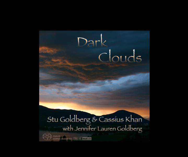 Dark Clouds SACD - Stu Goldberg & Cassius Khan with Jennifer Lauren (2006)