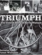Triumph-The Untold Story of Perry Wallace